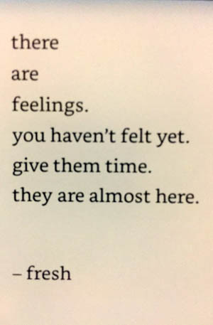 there are feelings